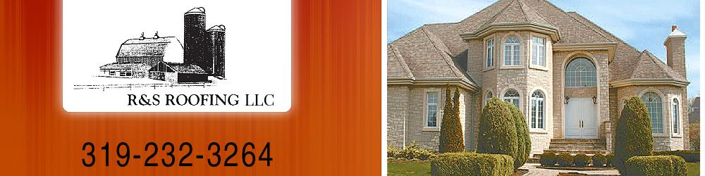 Roofing Contractors - Waterloo, IA - R & S Roofing LLC