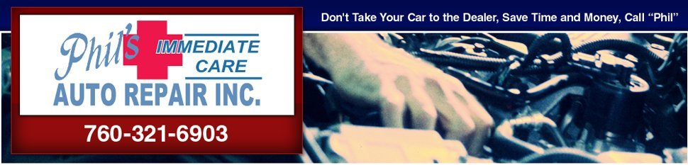 Auto Repair Shop Cathedral City, CA - Phil's Immediate Care Auto Repair
