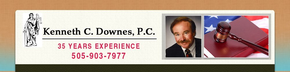 Attorneys And Lawyers - Corrales, NM - Kenneth C. Downes, P.C.