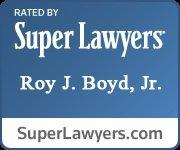Super Lawyers Roy J. Boyd, Jr.