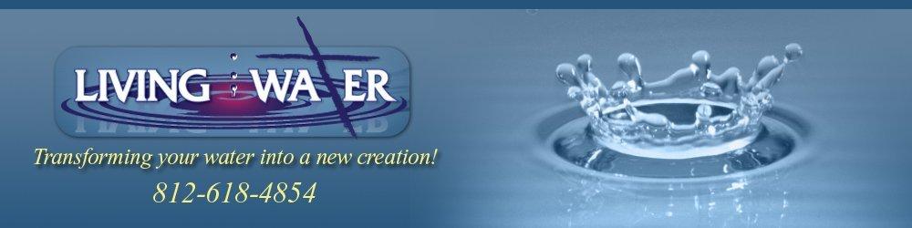 Water Treatment - Evansville, IN - Living Water LLC