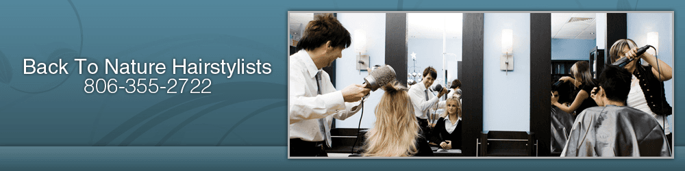 Hair Salon - Amarillo, TX - Back To Nature Hairstylists