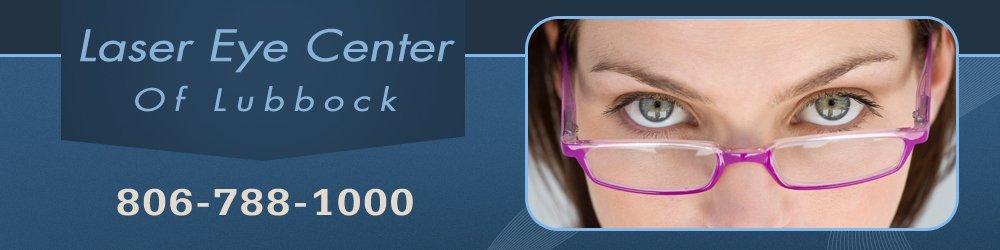 Eye Care - Lubbock, TX - Laser Eye Center Of Lubbock