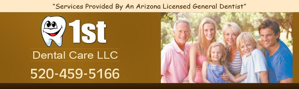 Dentist - Sierra Vista, AZ - 1st Dental Care LLC