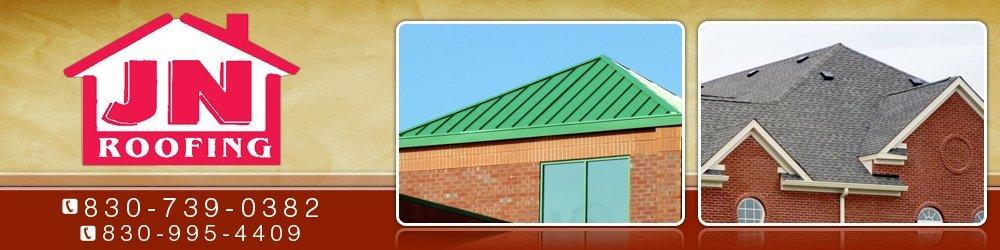 Roofing  - Comfort, TX - JN Roofing