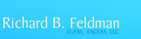 Podiatry care | New Haven, CT | Richard B. Feldman D.P.M., FACFAS, LLC | 203-933-7477