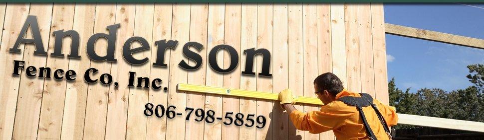 Fencing Contractor - Lubbock, TX - Anderson Fence Co, Inc.