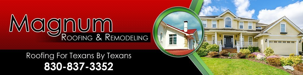Roofing Contractors - New Braunfels, TX - Magnum Roofing & Remodeling