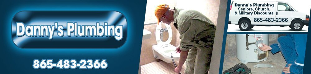 Plumbing Services - Oak Ridge, TN - Danny's Plumbing