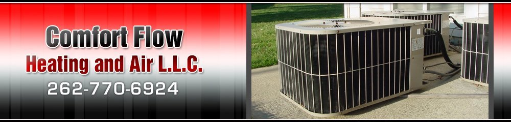 Heating and Cooling Service - Racine, WI - Comfort Flow Heating and Air L.L.C.