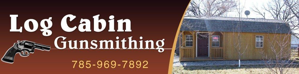 Gunsmiths - Mayetta, KS - Log Cabin Gunsmithing