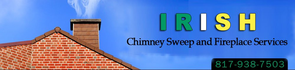 Fireplace and Chimney Cleaning and Repair Service - Fort Worth, TX - Irish Chimney Sweep and Fireplace Services