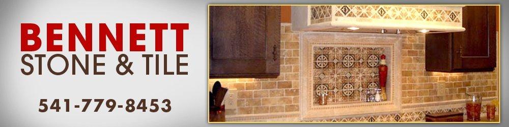 Tile Dealers - Medford, OR - Bennett Stone & Tile