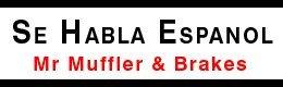 Se Habla Espanol - Beaumont, TX - Mr Muffler & Brakes