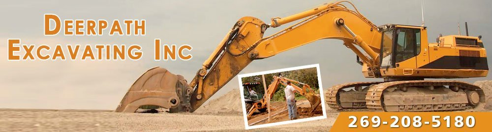 Excavator Eau Claire, MI - Deerpath Excavating Inc