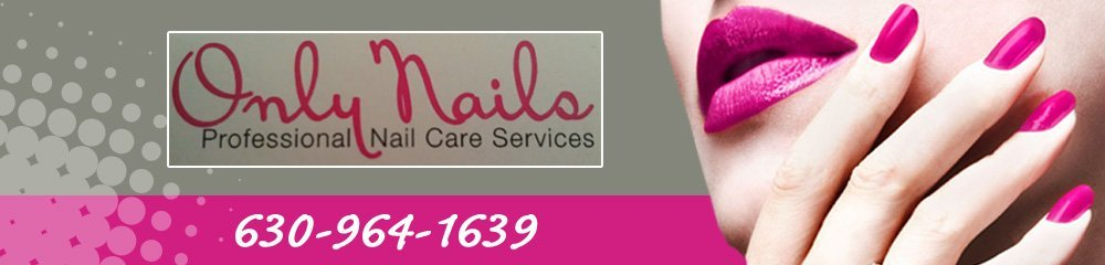 Nail Salon - Westmont, IL - Only Nails