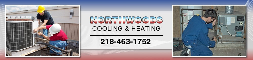 HVAC Contractor - Roseau, MN - Northwoods Cooling & Heating