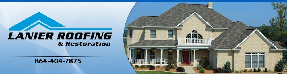 Roofing Contractors - Greenville, SC - Lanier Roofing