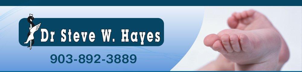 Podiatrist - Sherman, TX - Dr Steve W. Hayes