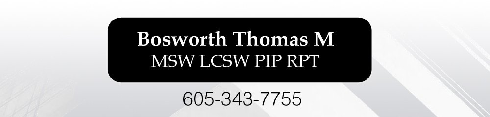 Therapist - Rapid City, SD - Bosworth Thomas M MSW LCSW PIP RPT