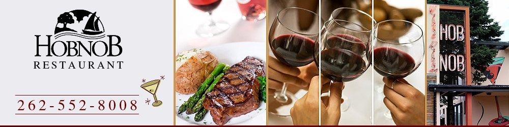 American Restaurant Racine, WI - Hobnob Restaurant 262-552-8008