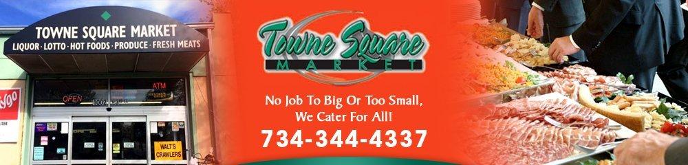 Catering Monroe, MI - Towne Square Market 734-344-4337