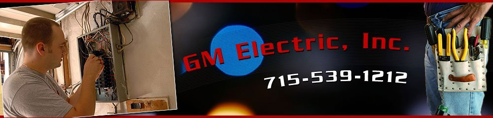 Electrical Contractor - Merrill, WI - GM Electric, Inc.