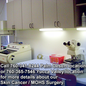 skin treatment - Palm Desert, CA  - Robert H. Lesnik MD - Call 760-341-8244 Palm Desert location or 760-365-7546 Yucca Valley location for more details about our Cosmetic Dermatology Services.