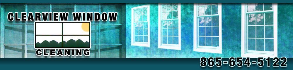 Window Cleaners - Sevierville, TN - Clearview Window Cleaning