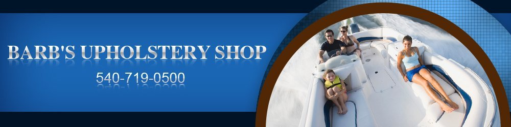Boat Upholstery - Hardy, VA - Barb's Upholstery Shop