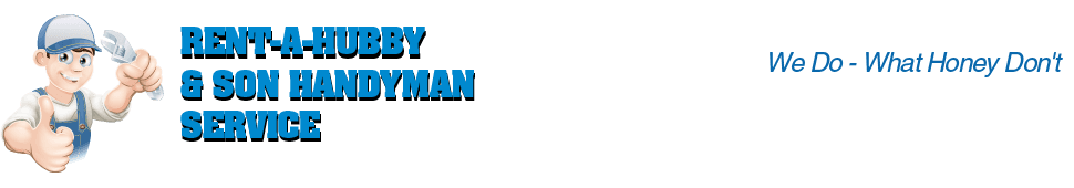 Contractor - Rent-A-Hubby & Son Handyman Service - Flint,  TX