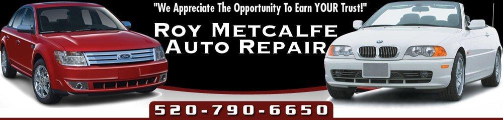 Auto Repair Service - Tucson, AZ - Roy Metcalfe Auto Repair