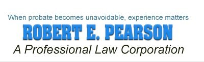 Probate lawyer | Tustin, CA | Robert E. Pearson, A Professional Law Corporation | 714-544-4760