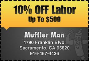 Exhaust Repair Coupons - Sacramento, CA - Muffler Man