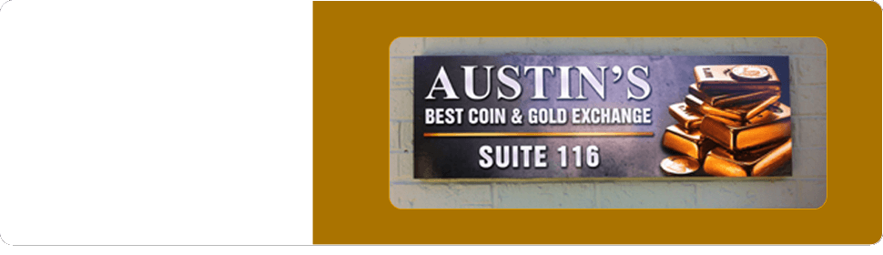 Austin's Best Coin And Gold Exchange_Store Sign