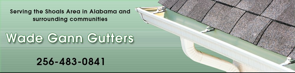 Gutter and Downspout Installation - Tuscumbia, AL - Wade Gann Gutters