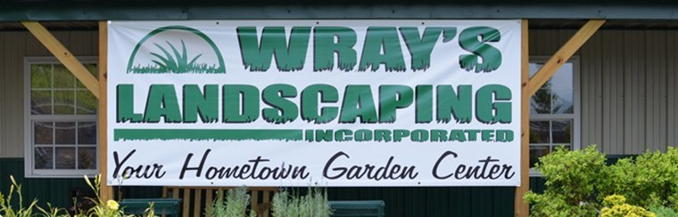 Wray's Landscaping Incorporated signage