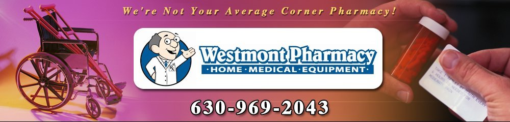 Medical Supplies Westmont, IL (Illinois) - Westmont Pharmacy