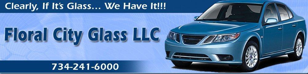 Auto Glass Repair Shop - Monroe, MI - Floral City Glass LLC