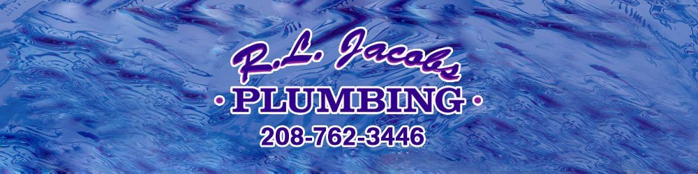 Plumber - Coeur d' Alene, ID - RL Jacobs Plumbing Inc.
