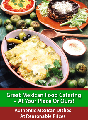 Catering Service - Costa Mesa, CA - Super A's Mexican Restaurant - Mexican Catering - Great Mexican Food Catering – At Your Place Or Ours! Authentic Mexican Dishes At Reasonable Prices