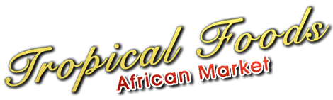 African Foods | Long Beach, CA | Tropical Foods African Market | 562-492-1129