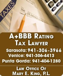 Tax Law - Sarasota, FL - Law Office Of Mary E. King P.L.-A+ BBB Rating, Tax Lawyer, 941-306-3966