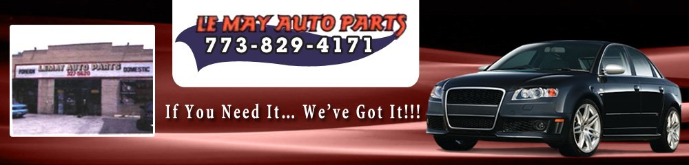 Retail Auto Parts and Supplies Chicago, IL - LeMay Auto Parts